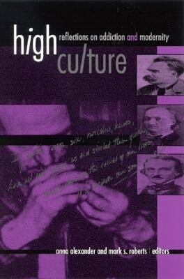 High Culture: Reflections on Addiction and Modernity als Buch (gebunden)