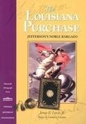 The Louisiana Purchase: Jefferson's Noble Bargain?