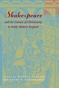 Shakespeare and the Culture of Christianity in Early Modern England