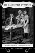 The Emancipation of Writing: German Civil Society in the Making, 1790s-1820s