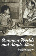Common Worlds and Single Lives: Constituting Knowledge in Pacific Societies