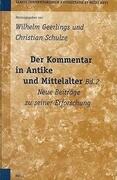 Der Kommentar in Antike Und Mittelalter, Bd. 2: Neue Beitrage Zu Seiner Erforschung