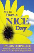 How to Have A Nice Day