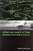 What We Want Is Free: Generosity and Exchange in Recent Art