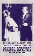 Resistance, Parody, and Double Consciousness in African American Theatre, 1895-1910