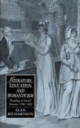 Literature, Education, and Romanticism: Reading as Social Practice, 1780 1832