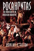 Pocahontas: The Evolution of an American Narrative
