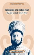 Sufi Saints and State Power: The Pirs of Sind, 1843 1947