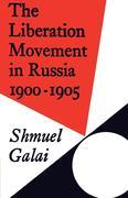 The Liberation Movement in Russia 1900 1905