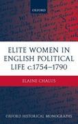 Elite Women in English Political Life C.1754-1790