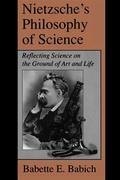 Nietzsche's Philosophy of Science
