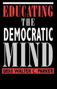Educating the Democratic Mind