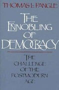 The Ennobling of Democracy: The Challenge of the Postmodern Age