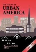 Making of Urban America: Second Edition: Second Edition