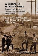A Century in the Works: Freese and Nichols Consulting Engineers, 1894-1994