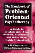 Handbook of Problem Oriented a Guide for Psychologists, Social Workers, Psychiatrists, and Other Mental Health Professionals