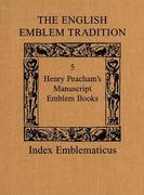 The English Emblem Tradition: Volume 5: Henry Peacham's Manuscript Emblem Books