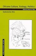 Chicano Culture, Ecology, Politics: Subversive Kin