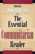 The Essential Communitarian Reader