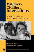 Military-Civilian Interactions: Intervening in Humanitarian Crises