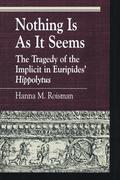 Nothing Is as It Seems: The Tragedy of the Implicit in Euripides' Hippolytus