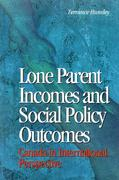 Lone Parent Incomes and Social Policy Outcomes: Lone Parents and Social Policy in Ten Countries