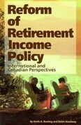 Reform of Retirement Income Policy: International and Canadian Perspectives