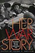 Her War Story: Twentieth-Century Women Write about War