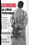 Schooling as a Ritual Performance: Towards a Political Economy of Educational Symbols and Gestures
