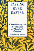 Passing Over Easter: Constructing the Boundaries of Messianic Judaism