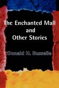 The Enchanted Mall and Other Stories