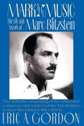 Mark the Music: The Life and Work of Marc Blitzstein