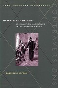 Rewriting the Jew: Assimilation Narratives in the Russian Empire
