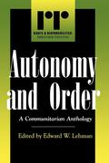 Autonomy and Order: A Communitarian Anthology