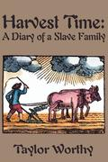 Harvest Time: A Diary of a Slave Family