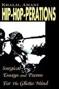 Hip-Hop-Perations: Surgical Essays and Poems for the Ghetto Mind