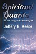 Spiritual Quanta: The Real Energy of the Human Spirit