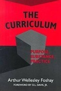The Curriculum: Purpose, Substance, Practice