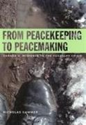 From Peacekeeping to Peacemaking: Canada's Response to the Yugoslav Crisis