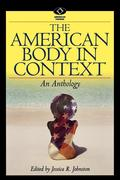 The American Body in Context: An Anthology