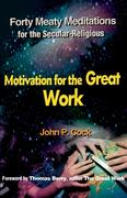 Motivation for the Great Work