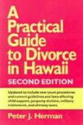A Practical Guide to Divorce in Hawaii, 2nd Ed.