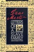 Dear Master: Letters of a Slave Family