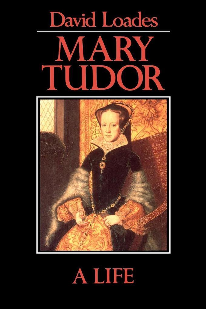Mary Tudor als Buch von Loades