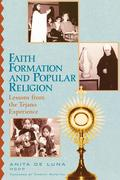 Faith Formation and Popular Religion: Lessons from the Tegano Experience