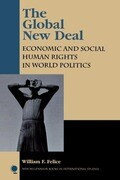 Global New Deal: Economic and Social Human Rights in World Politics: Economic and Social Human Rights in World Politics
