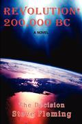 Revolution! 200,000 BC: The Decision