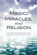 Magic, Miracles, and Religion: A Scientist's Perspective