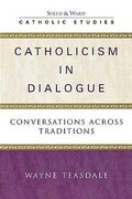 Catholicism in Dialogue: Conversations Across Traditions