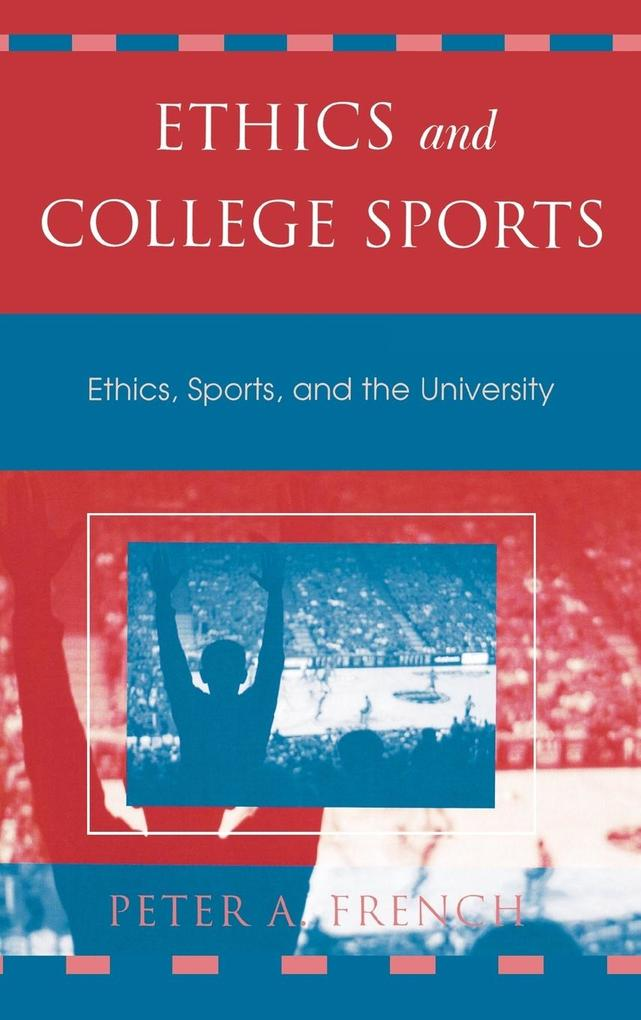 Ethics and College Sports: Ethics, Sports, and ...